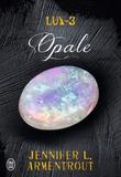 Jennifer L. Armentrout - Lux Tome 3 : Opale.
