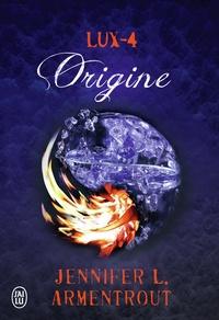 Jennifer-L Armentrout - Lux Tome 4 : Origine.