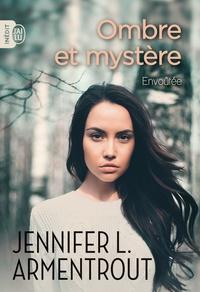 Jennifer L. Armentrout - Ombre et mystère Tome 1 : Envoûtée.