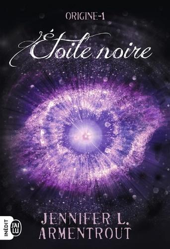 Origine Tome 1 - Etoile noireJennifer L. Armentrout - Format PDF - 9782290172537 - 9,99 €