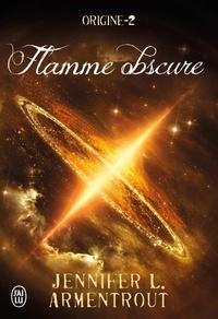 Jennifer L. Armentrout - Origine Tome 2 : Flamme obscure.