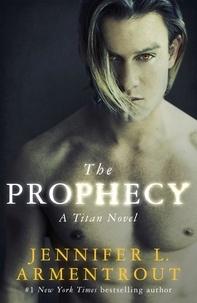 Jennifer L. Armentrout - The Prophecy - The Titan Series Book 4.