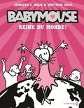 Jennifer-L Holm et Matthew Holm - Babymouse Tome 1 : Reine du monde !.