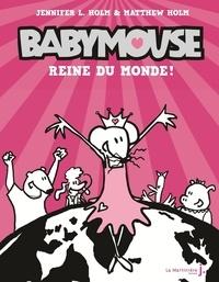 Jennifer L. Holm et Matthew Holm - Babymouse Tome 1 : Reine du monde !.