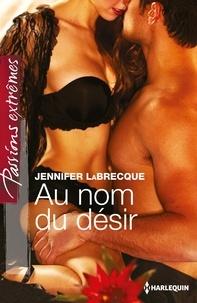 Jennifer LaBrecque - Au nom du désir.