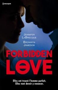 Jennifer LaBrecque et Bronwyn Jameson - Forbidden Love - Fiancée à un autre ; Sentiment défendu.