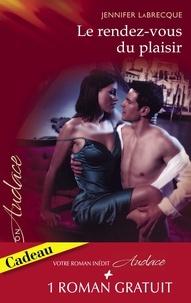 Jennifer LaBrecque et Kristin Hardy - Le rendez-vous du plaisir - Dans la chaleur de la nuit (Harlequin Audace).