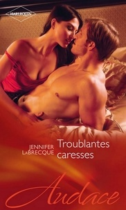 Jennifer LaBrecque - Troublantes caresses.
