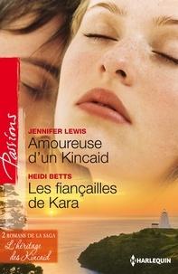 Jennifer Lewis et Heidi Betts - Amoureuse d'un Kincaid - Les fiançailles de Kara - T3&4 - L'héritage des Kincaid.