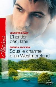 Jennifer Lewis et Brenda Jackson - L'héritier des Jahir - Sous le charme d'un Westmoreland.