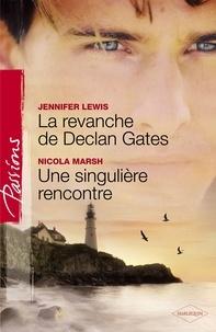 Jennifer Lewis et Nicola Marsh - La revanche de Declan Gates - Une singulière rencontre (Harlequin Passions).