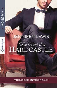 Jennifer Lewis - Le secret des Hardcastle - Intégrale 3 romans.