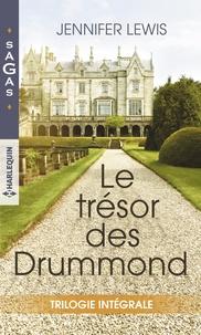 Jennifer Lewis - Le trésor des Drummond - Un homme à conquérir - Intenses retrouvailles - Par devoir, par amour....
