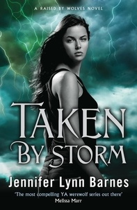 Jennifer Lynn Barnes - Taken by Storm - Book 3.
