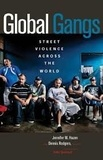 Jennifer M. Hazen et Dennis Rodgers - Global Gangs - Street Violence across the World.