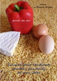 Jennifer Mac Hart - Cuisine pour étudiants fauchés, pas doués et sans idées.