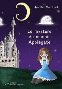 Jennifer Mac Hart - Le mystère du manoir Applegate.