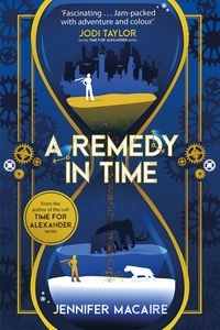 Jennifer Macaire - A Remedy In Time - Your FAVOURITE new timeslip story, from the author of the cult classic TIME FOR ALEXANDER series.