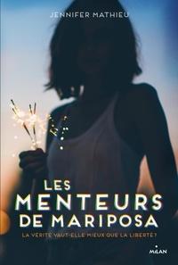 Jennifer Mathieu - Les menteurs de Mariposa.