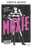Anath Riveline et Jennifer Mathieu - Moxie.