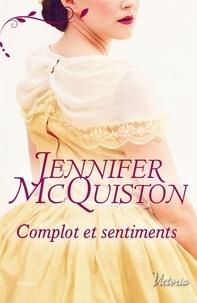 Jennifer McQuiston - Complot et sentiments.