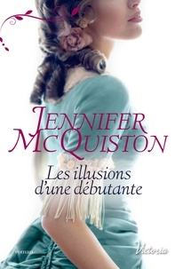 Jennifer McQuiston - Les illusions d'une débutante.