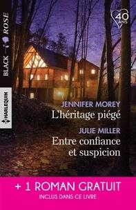 Jennifer Morey et Julie Miller - L'héritage piégé - Entre confiance et suspicion - D'imprudentes retrouvailles.