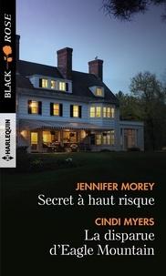 Jennifer Morey et Cindi Myers - Secret à haut risque - La disparue d'Eagle Mountain.
