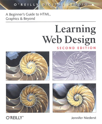 Jennifer Niederst - Learning Web Design - A beginner's guide to HTML, graphics, and beyond. 1 Cédérom