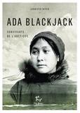Jennifer Niven - Ada Blackjack, une Robinson Crusoé en jupons.