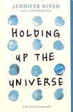Jennifer Niven - Holding Up the Universe.
