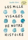 Jennifer Niven - Les mille visages de notre histoire.