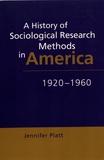 Jennifer Platt - A History of Sociological Research Methods in America 1920-1960.