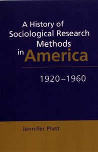 Jennifer Platt - A History of Sociological Research Methods in America 1920-1960.