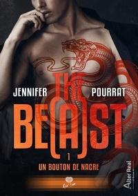Jennifer Pourrat - The Beast Tome 1 : Un bouton de nacre.