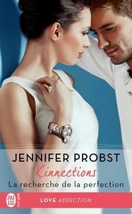 Jennifer Probst et Eléonore Kempler - Kinnections (Tome 4.5) - La recherche de la perfection.