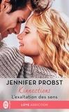 Jennifer Probst - Kinnections Tome 4 : L'exaltation des sens.