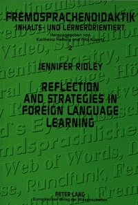 """Jennifer Ridley - Reflection and strategies in foreign language learning - A study of four university-level ab initio learners of German""""."""