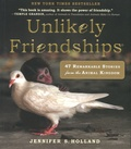 Jennifer-S Holland - Unlikely Friendships - 47 Remarkable Stories from the Animal Kingdom.