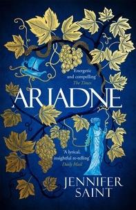 Jennifer Saint - Ariadne - The Mesmerising Sunday Times Bestselling Retelling of Ancient Greek Myth.