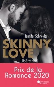 Jennifer Schneider - Skinny love - Libère-moi.