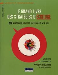 Jennifer Serravallo - Le grand livre des stratégies d'écriture - 278 stratégies pour les élèves de 5 à 12 ans.