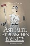 Jennifer Simoes - Asphalte et Blanches baskets - Roman contemporain.