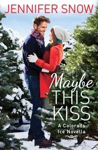Jennifer Snow - Maybe This Kiss.