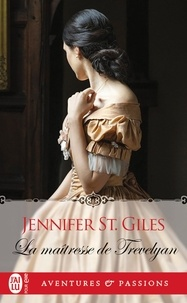 Jennifer St Giles - La maîtresse de Trevelyan.