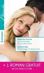 Jennifer Taylor et Joanna Neil - Le mensonge d'une infirmière - Un héritage empoisonné - Un médecin sous le charme.
