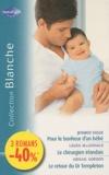 Jennifer Taylor et Laura MacDonald - Pour le bonheur d'un bébé ; Le chirurgien irlandais ; Le retour du Dr Templeton.