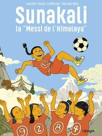 "Jennifer Vorms-Le Morvan et Nicolas Wild - Sunakali, la ""Messi de l'Himalaya""."