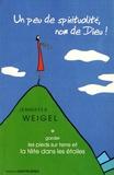 Jennifer Weigel - Un peu de spiritualité, nom de Dieu ! - Garder les pieds sur terre et la tête dans les étoiles.