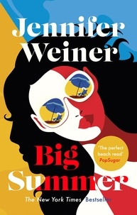 Jennifer Weiner - Big Summer: the best escape you'll have this year.